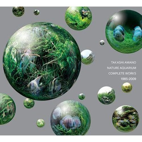 Amano Nature Aquarium: Complete Works 1985-2009 Hardcover