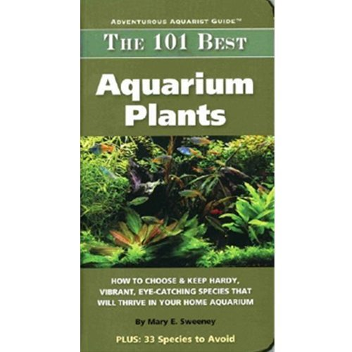 The 101 Best Aquarium Plants Book